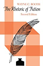 The Rhetoric of Fiction by Wayne C. Booth