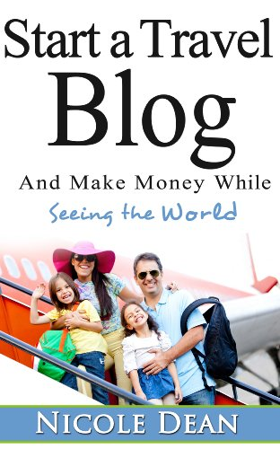 how-to-start-a-travel-blog-make-money-while-seeing-the-world