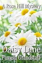 Daisy Lane by Pamela Grandstaff