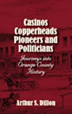 Casinos, Copperheads, Pioneers, and…