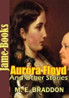 Aurora Floyd, and Other Stories, 16 Works of…