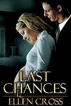Last Chances by Ellen Cross