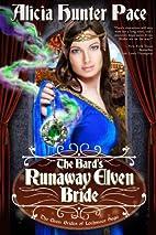 The Bard's Runaway Elven Bride by Alicia…
