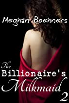 The Billionaire's Milkmaid #2 (BBW Lactation…