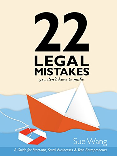 22-legal-mistakes-you-dont-have-to-make-a-guide-for-start-ups-small-businesses-tech-entrepreneurs
