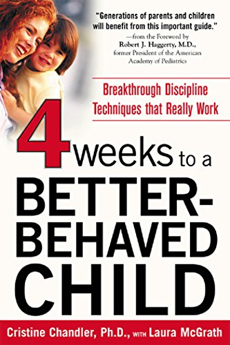 four-weeks-to-a-better-behaved-child-breakthrough-discipline-techniques-that-really-work
