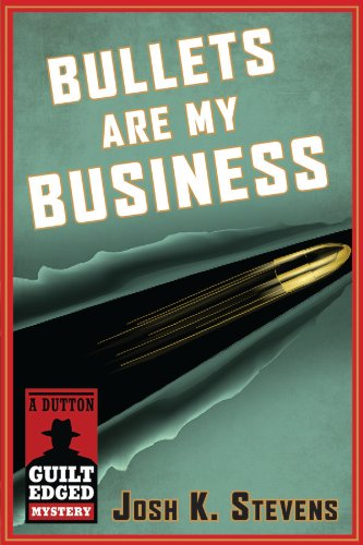 bullets-are-my-business-a-dutton-guilt-edged-mystery