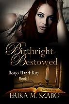 Birthright Bestowed (Ilona the Hun novels)…