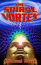 The Spiral Vortex by Michael Davis