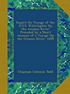 Report On Voyage of the U.S.S. Wilmington Up…