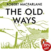 The Old Ways: A Journey on Foot (Unabridged)