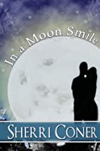 In a Moon Smile by Sherri Coner