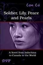Soldier, Lily, Peace and Pearls by Con Cu