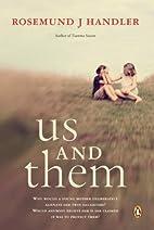 Us and Them by Rosemund J Handler