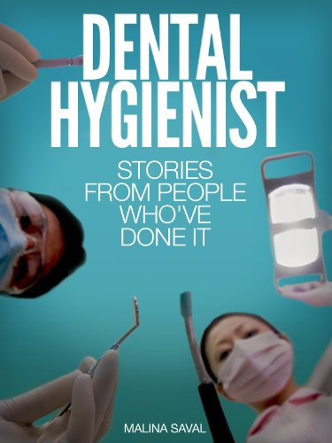 dental-hygienist-stories-from-people-whove-done-it-with-information-on-education-licensing-requirements-salary-and-more-careers-101-kindle-book-series