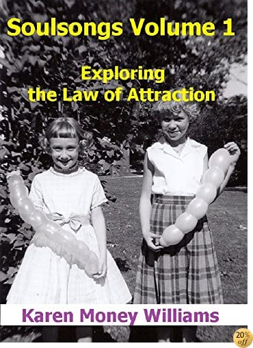 TSoulsongs, Volume 1: Exploring the Law of Attraction