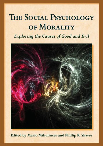 the-social-psychology-of-morality-exploring-the-causes-of-good-and-evil-herzliya-series-on-personality-and-social-psychology