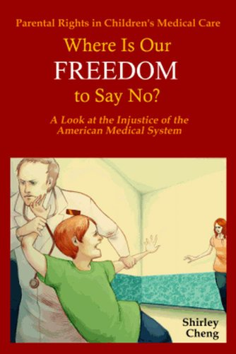 parental-rights-in-childrens-medical-care-where-is-our-freedom-to-say-no-a-look-at-the-injustice-of-the-american-medical-system