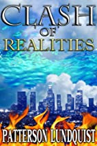 Clash of Realities by Patterson Lundquist