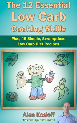 the-12-essential-low-carb-cooking-skills-plus-49-simple-scrumptious-low-carb-diet-recipes