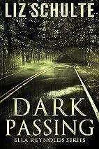 Dark Passing by Liz Schulte