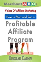 How To Start and Run An Affiliate Program…