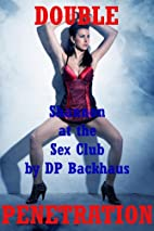 SHANNON AT THE SEX CLUB (A Group Sex Double…