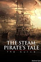The Steam Pirate's Tale: The Curse by…