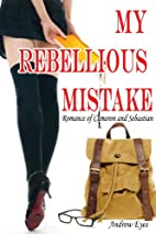 My Rebellious Mistake (Romance of Cameron…