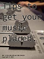 Tips to get your music placed. by Charlie…