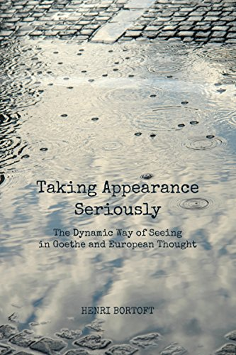 taking-appearance-seriously-the-dynamic-way-of-seeing-in-goethe-and-european-thought