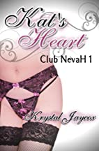 Kat's Heart (Club NevaH) by Krystal…