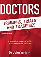 Doctors: Triumphs, Trials and Tragedies by…