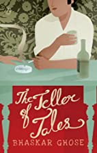 The Teller of Tales by Bhaskar Ghose
