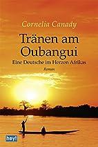 Tränen am Oubangui: Eine Deutsche im…