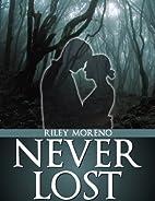 Never Lost by Riley Moreno