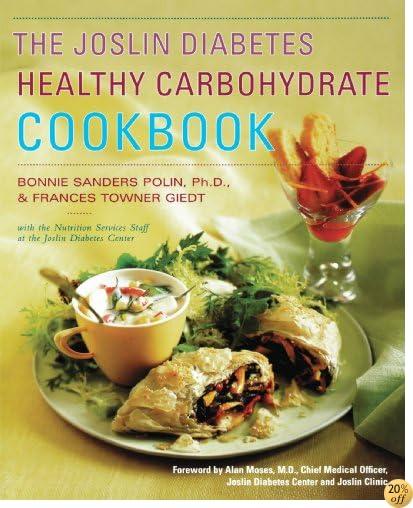 The Joslin Diabetes Healthy Carbohydrate Cookbook
