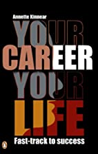 Your Career, Your Life: Fast-track to…