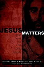 Jesus Matters: Good News for the…