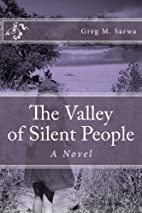 The Valley of Silent People by Greg M Sarwa