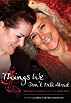 Things We Don't Talk About: Women's Stories…