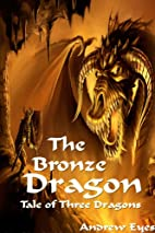 The Bronze Dragon (Tale of Three Dragons 2:…
