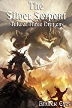 The Silver Serpent (Tale of Three Dragons 3:…