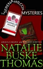 The Serena Wilcox Mysteries by Natalie Buske…