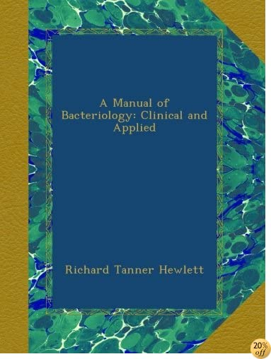 A Manual of Bacteriology: Clinical and Applied