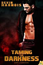 Taming the Darkness (Love & Monsters) by…