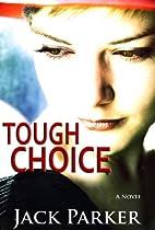 Tough Choice by Jack Parker