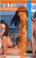 Vegas Poolside Dream by Corinne E. Victoria