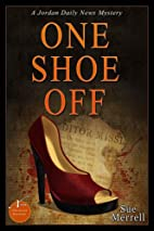 One Shoe Off (Jordan Daily News Mysteries)…