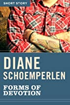Forms Of Devotion: Short Story by Diane…